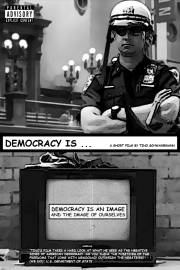 "Filmplakat zu ""Democracy Is ..."""